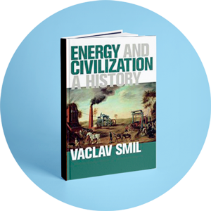 Energy and civilization (Vaclav Smil)