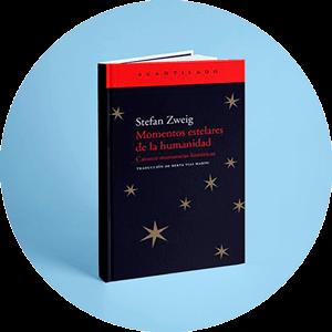 Momentos estelares de la humanidad (Stefan Zweig)